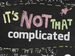 New Series: It's NOT That Complicated