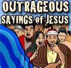 Outrageous Sayings of Jesus