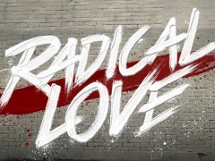 """Radical Love"" Debuts on Radio!"