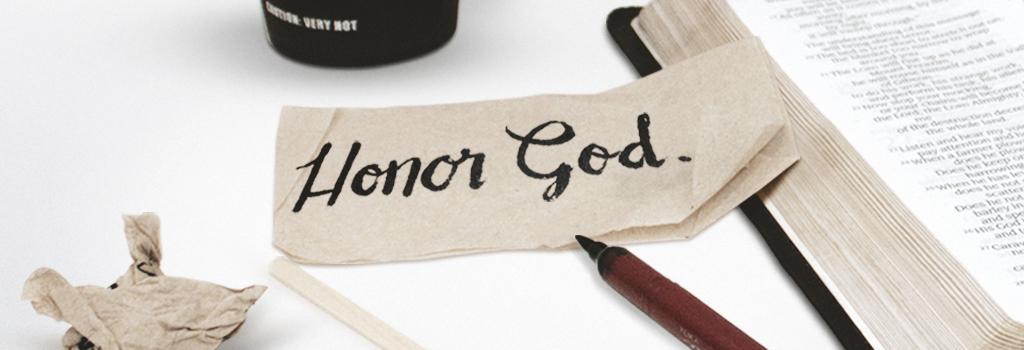 New Series: Honor God