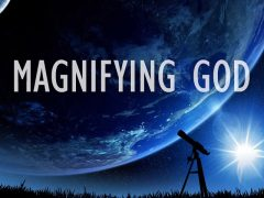 Magnifying God