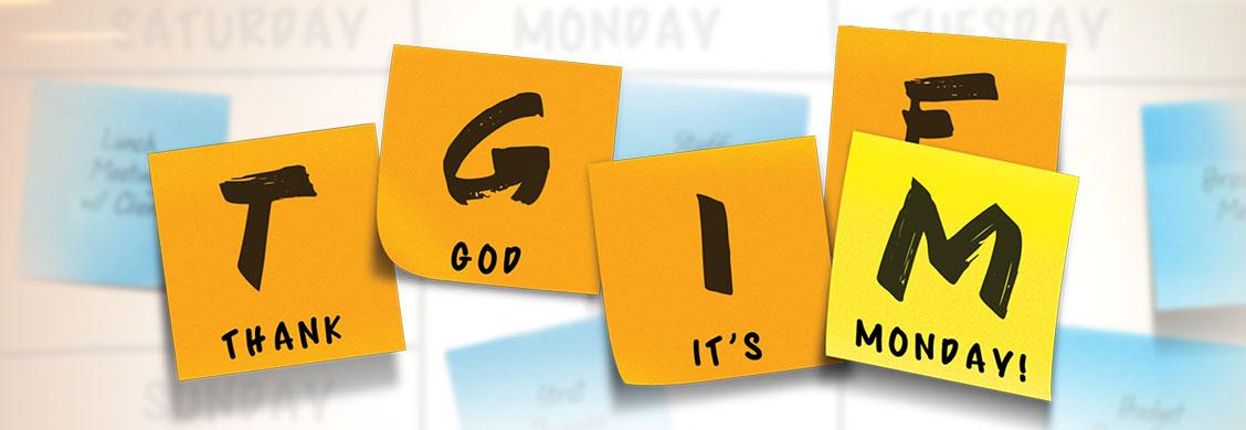 New Series: Thank God It's Monday!