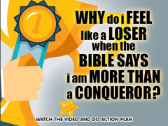 Why Do I Feel Like a Loser When the Bible says I am More than a Conqueror?