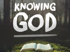 New Series: Knowing God