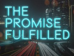 New Series: The Promise Fulfilled