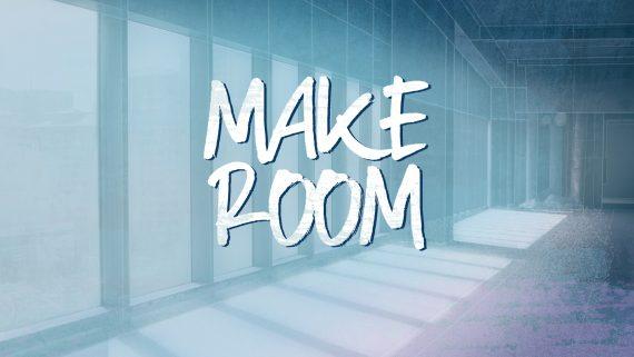 New Series: Make Room