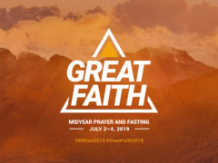 Great Faith: Midyear Prayer and Fasting 2019