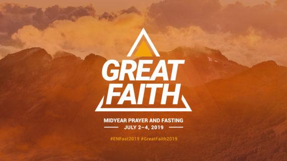 Great Faith: Midyear Prayer and Fasting 2019