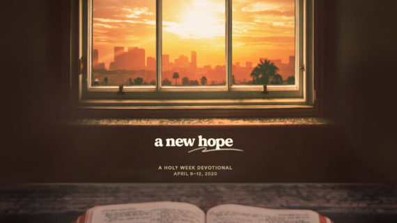 Holy Week Devotional — A New Hope