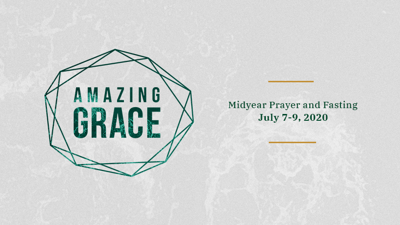 Amazing Grace: Midyear Prayer and Fasting 2020