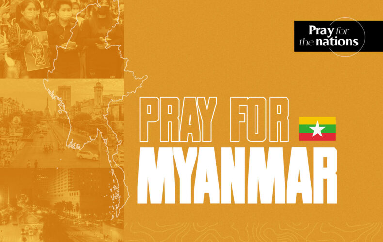 Pray for the Political Turmoil in Myanmar