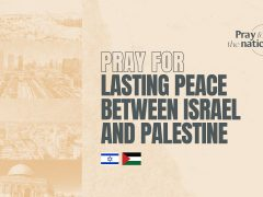 Pray for Lasting Peace Between Israel and Palestine
